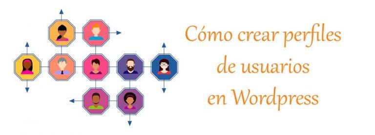 Cómo crear perfiles de usuariosen Wordpress