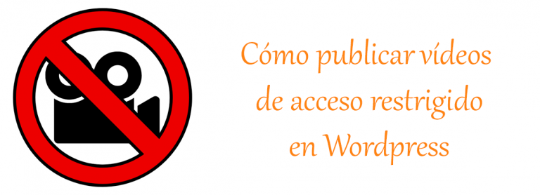 Como publicar videos de acceso restringido con Wordpress