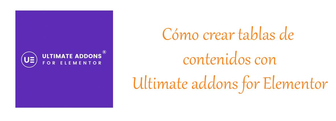 Como crear tablas de contenidos con ultimate addons for elementor Tutorial