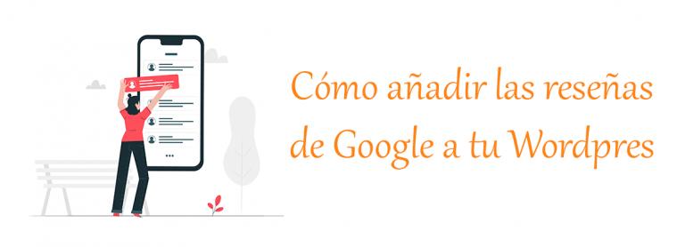 Como añadir reseñas de Google a tu Wordpress