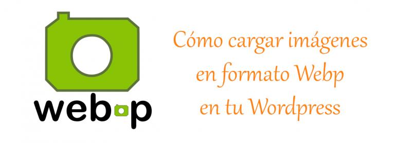 Cómo cargar imagenes en formato Webp en Wordpress