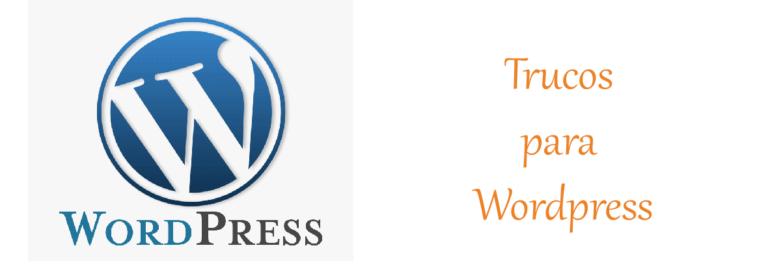 Trucos para Wordpress